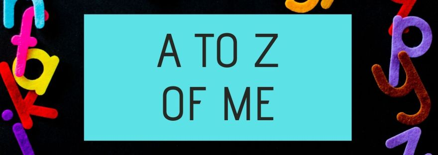 A to Z of me